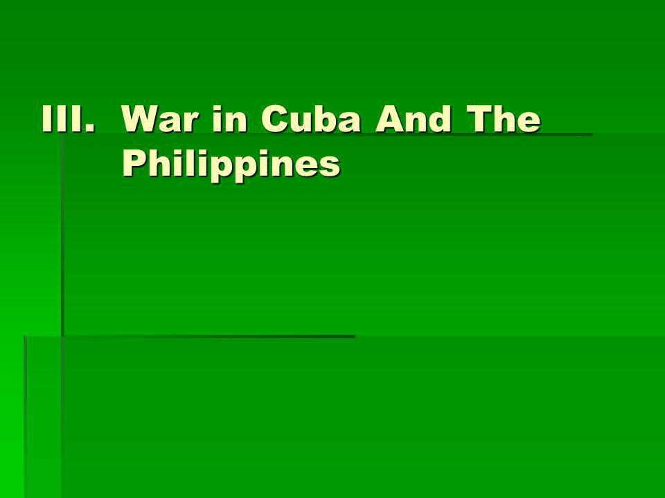 III.War in Cuba And The Philippines