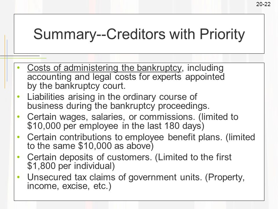 20-22 Summary--Creditors with Priority Costs of administering the bankruptcy, including accounting and legal costs for experts appointed by the bankruptcy court.