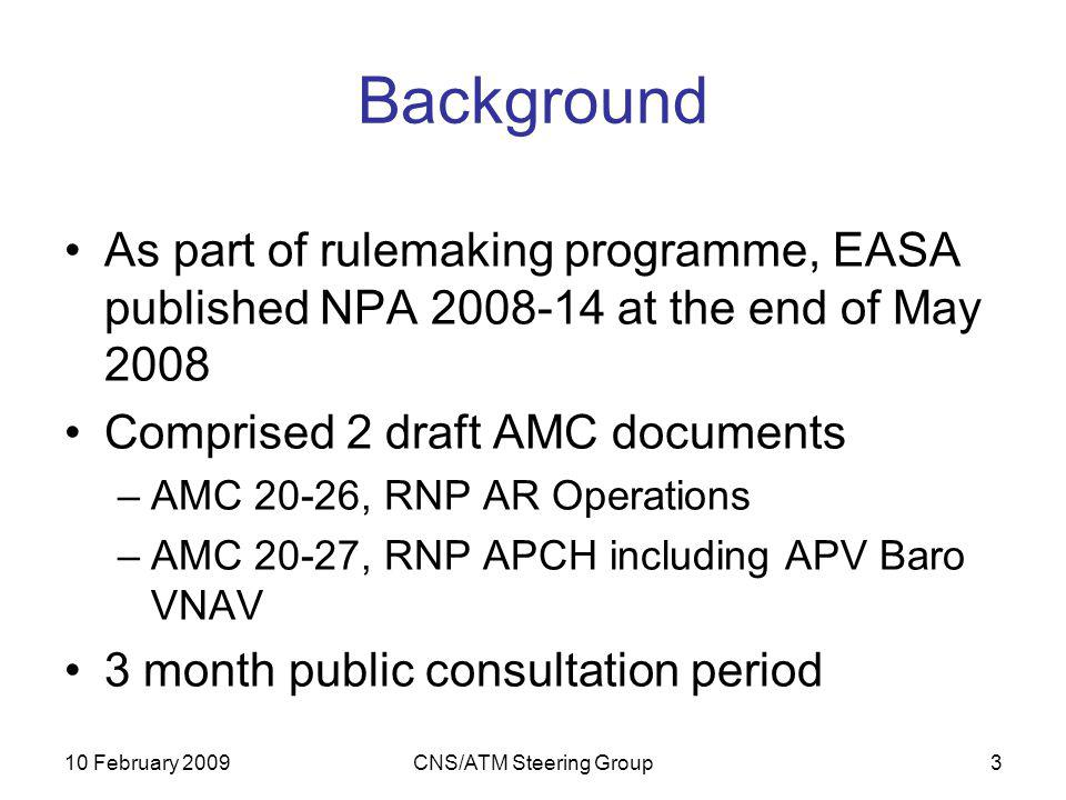 10 February 2009CNS/ATM Steering Group14 Step Down Fixes (SDF) Recall that States had expressed concern with practice of Data Service Providers coding SDF Could potentially lead to hazardously misleading information i.e., only showing depiction of distance to SDF