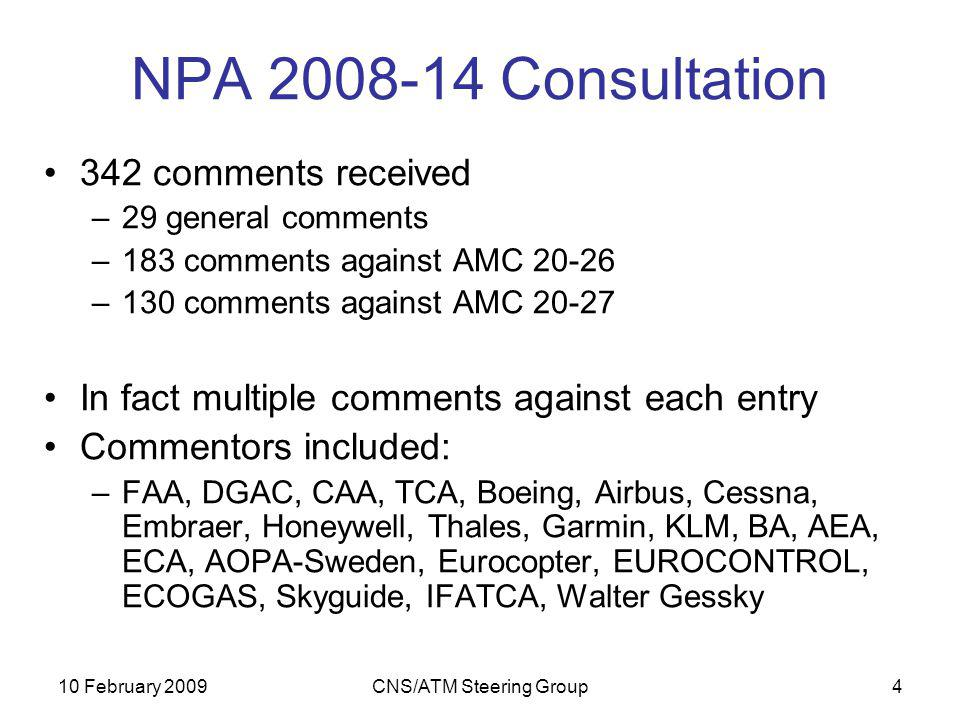 10 February 2009CNS/ATM Steering Group15 Step Down Fixes (SDF) EUROCONTROL submitted a WP to ICAO IFPP Integration Working Group just prior to RATF#5 Comprised a shortened version of EASA CNS/ATM Steering Group Position Paper (PP049-5) Also included a copy of CAA Letter taking unilateral action to request Data Service Providers not to code step-down fixes as waypoints in the final approach for UK published non-precision instrument approach procedures