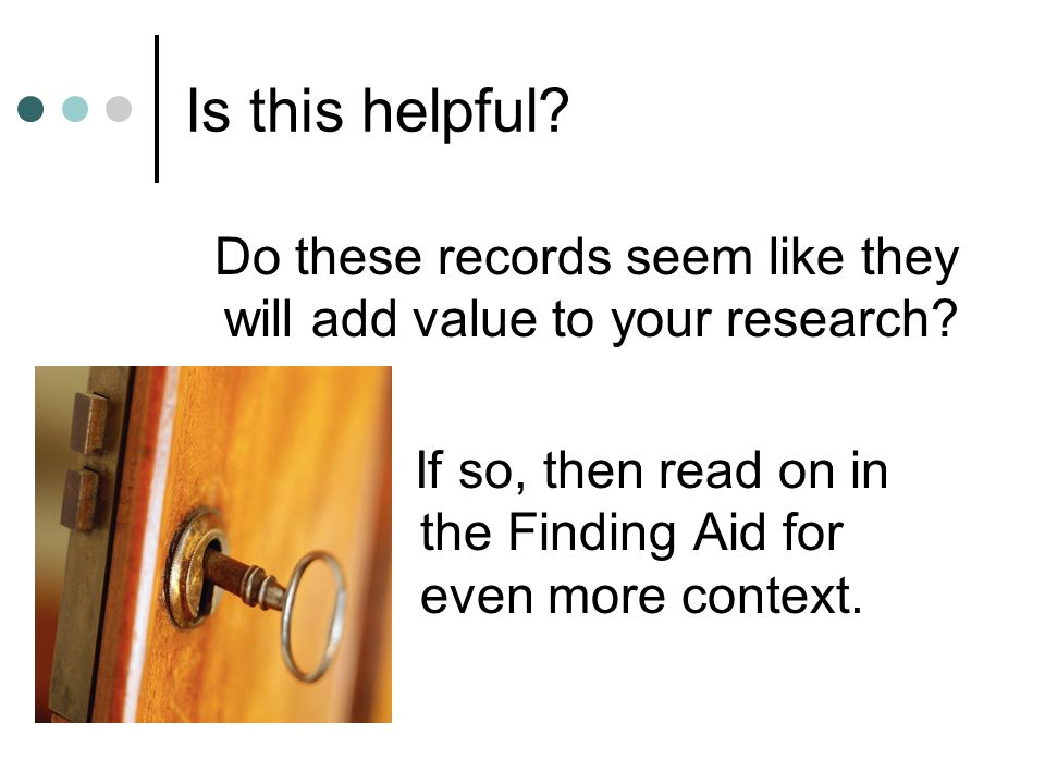The second section - getting more context The descriptions for specific groupings assist Researchers to understand functions within the entire group of records.