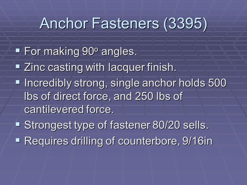 Anchor Fasteners (3395)  For making 90 o angles.  Zinc casting with lacquer finish.
