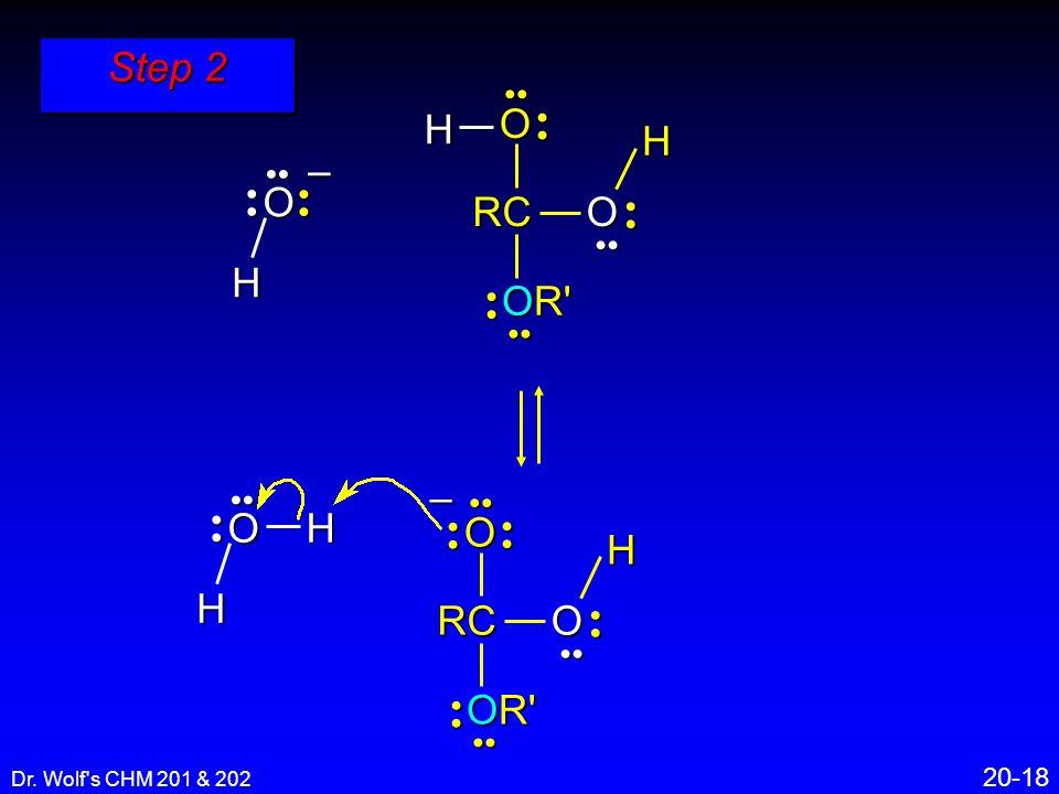 Dr. Wolf s CHM 201 & 202 20-18 Step 2 RC O OR O H – HO H RC O OR O H H – O H