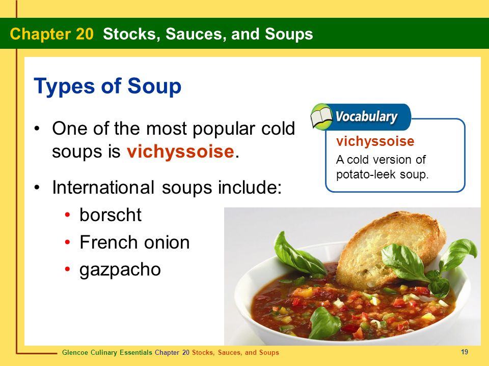 Glencoe Culinary Essentials Chapter 20 Stocks, Sauces, and Soups Chapter 20 Stocks, Sauces, and Soups 19 One of the most popular cold soups is vichyss