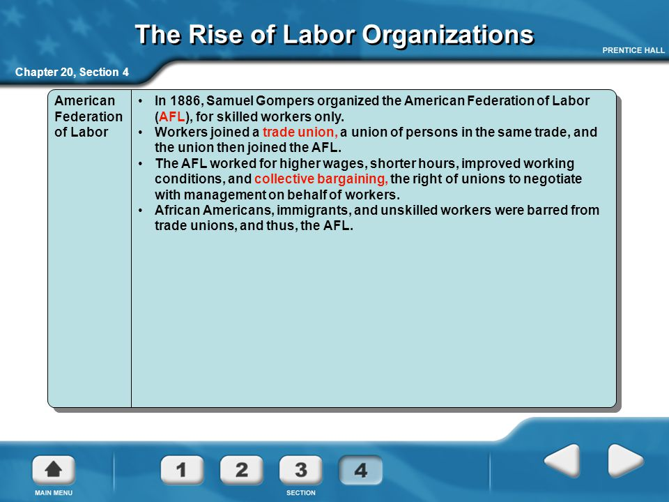 Chapter 20, Section 4 The Rise of Labor Organizations American Federation of Labor In 1886, Samuel Gompers organized the American Federation of Labor