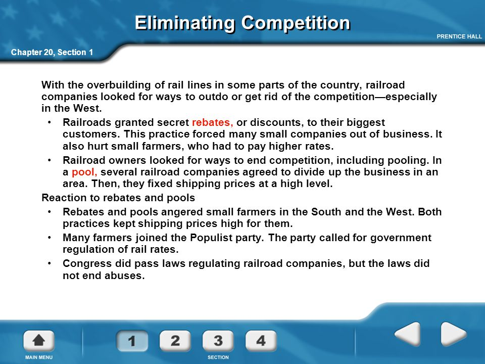Chapter 20, Section 1 Eliminating Competition With the overbuilding of rail lines in some parts of the country, railroad companies looked for ways to