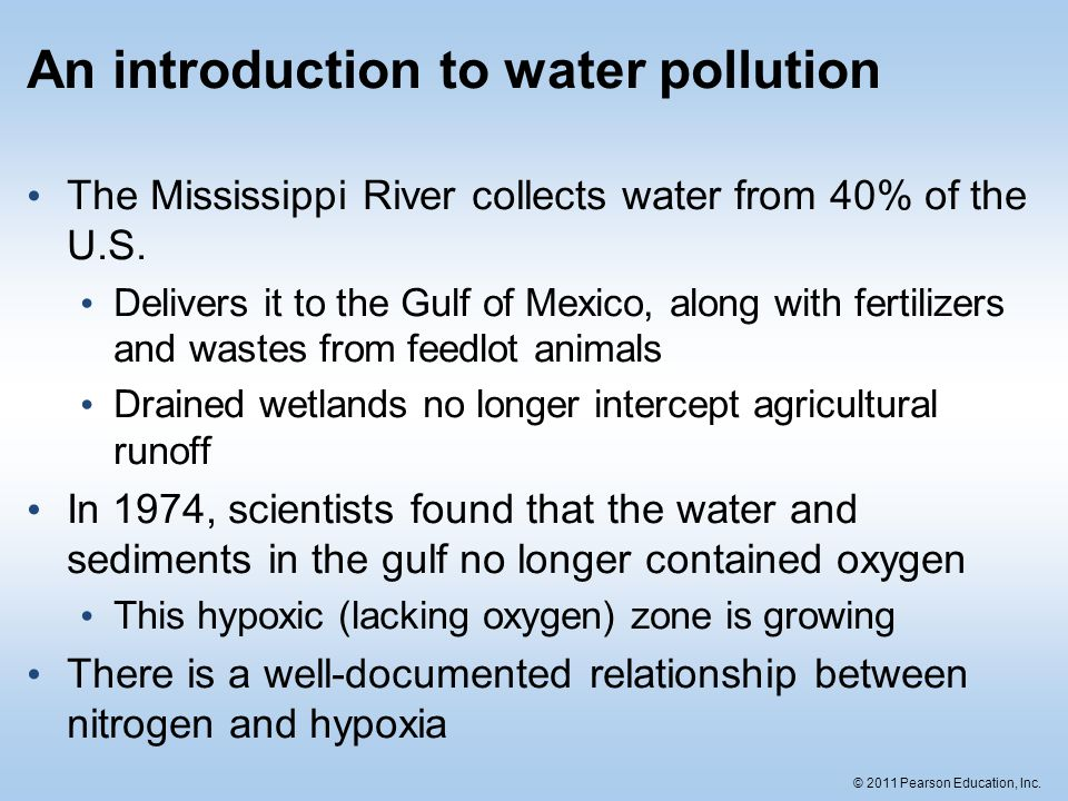 © 2011 Pearson Education, Inc. The 2008 dead zone in the Gulf of Mexico