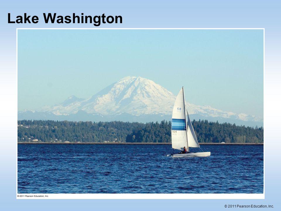 © 2011 Pearson Education, Inc. Lake Washington