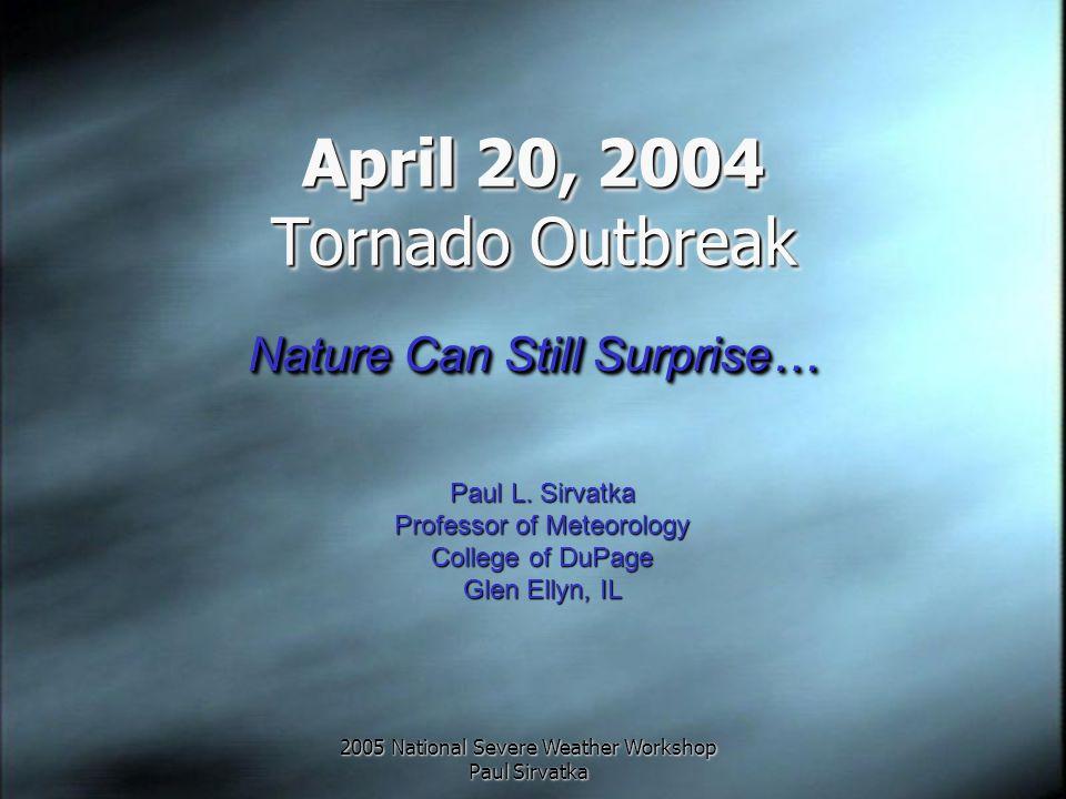 2005 National Severe Weather Workshop Paul Sirvatka 00Z DVN Sounding