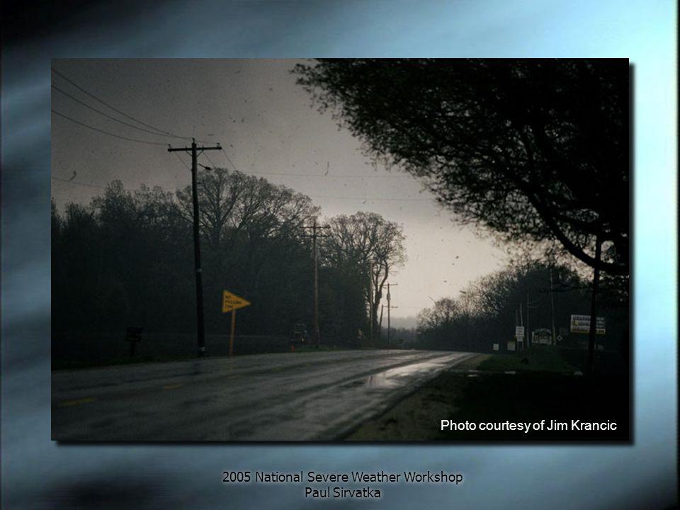 2005 National Severe Weather Workshop Paul Sirvatka Photo courtesy of Jim Krancic