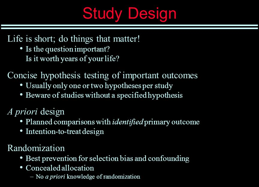 Study Design Life is short; do things that matter.