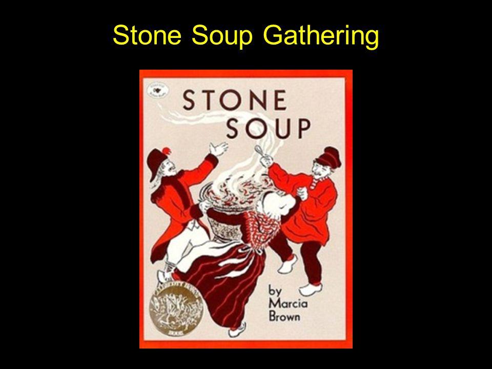 Stone Soup Gathering