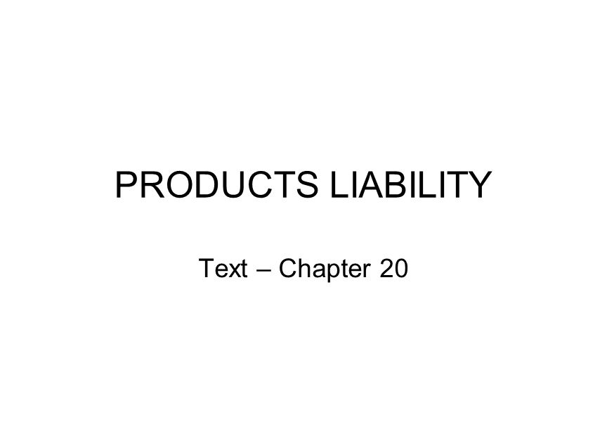 PRODUCTS LIABILITY Text – Chapter 20