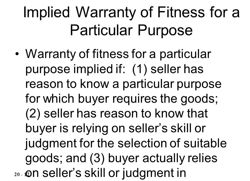 Warranty of fitness for a particular purpose implied if: (1) seller has reason to know a particular purpose for which buyer requires the goods; (2) se