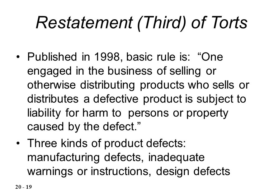 "Published in 1998, basic rule is: ""One engaged in the business of selling or otherwise distributing products who sells or distributes a defective prod"