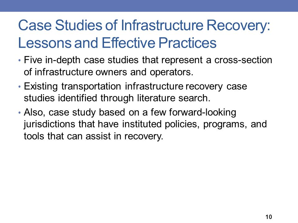 Case Studies of Infrastructure Recovery: Lessons and Effective Practices Five in-depth case studies that represent a cross-section of infrastructure o