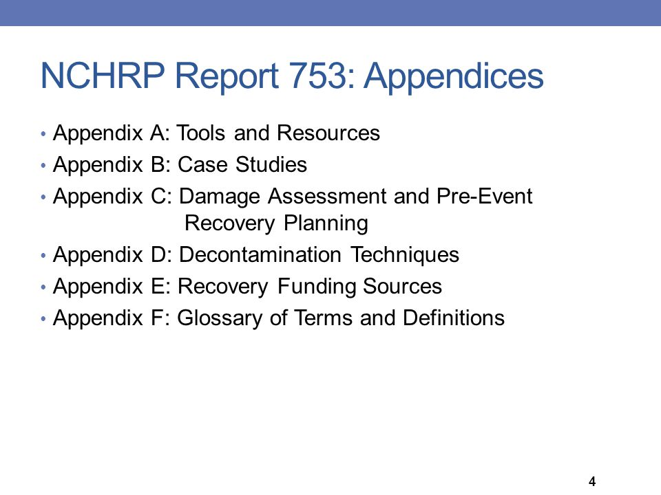 Appendix A: Tools and Resources Appendix B: Case Studies Appendix C: Damage Assessment and Pre-Event Recovery Planning Appendix D: Decontamination Tec