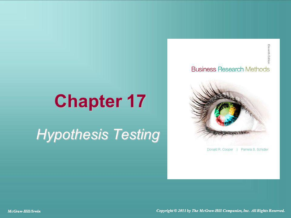 Chapter 17 Hypothesis Testing McGraw-Hill/Irwin Copyright © 2011 by The McGraw-Hill Companies, Inc.