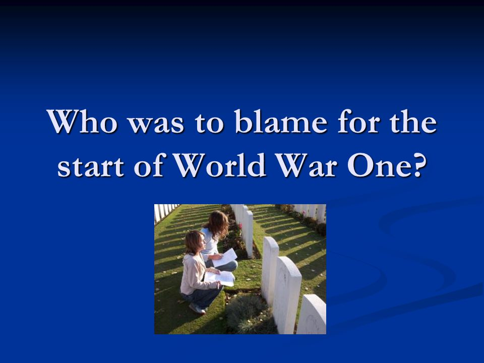  Extension task Discuss with your partner what you think was the most significant cause of the war.