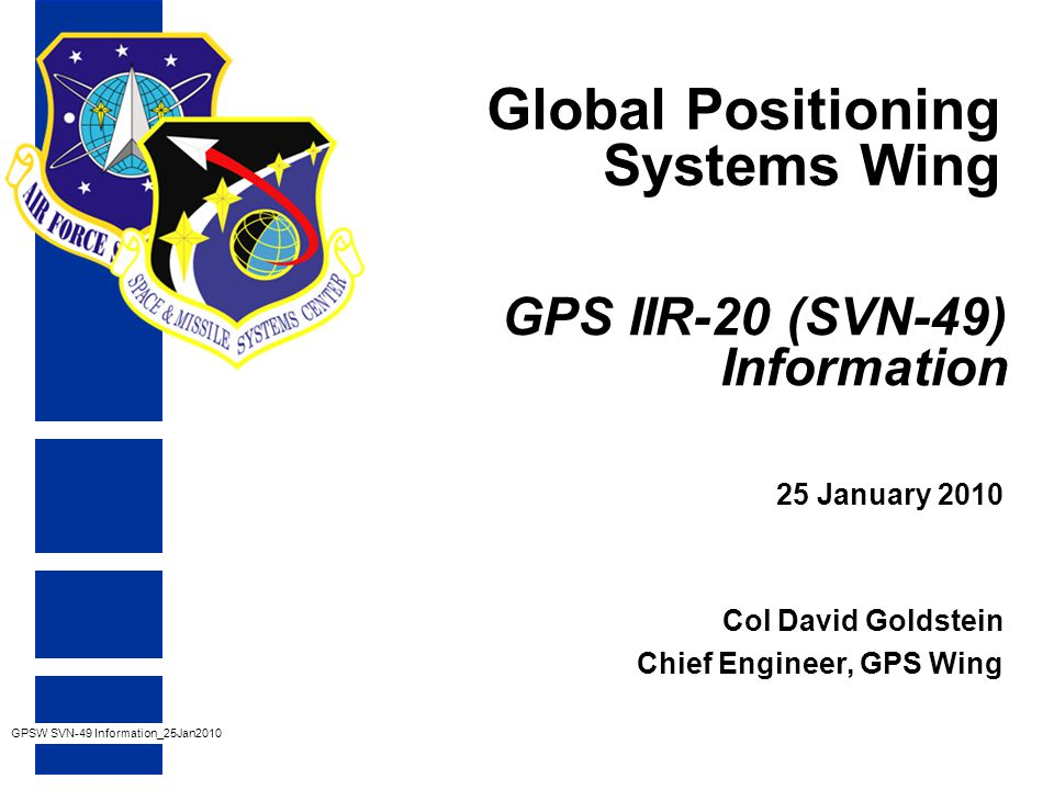 2 Purpose for this briefing Discuss SVN-49 signal problem with GPS community Provide information on potential mitigations Present way forward for SVN-49