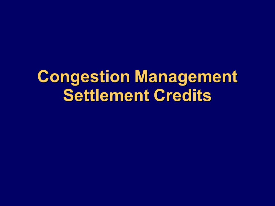 Congestion Management Settlement Credits