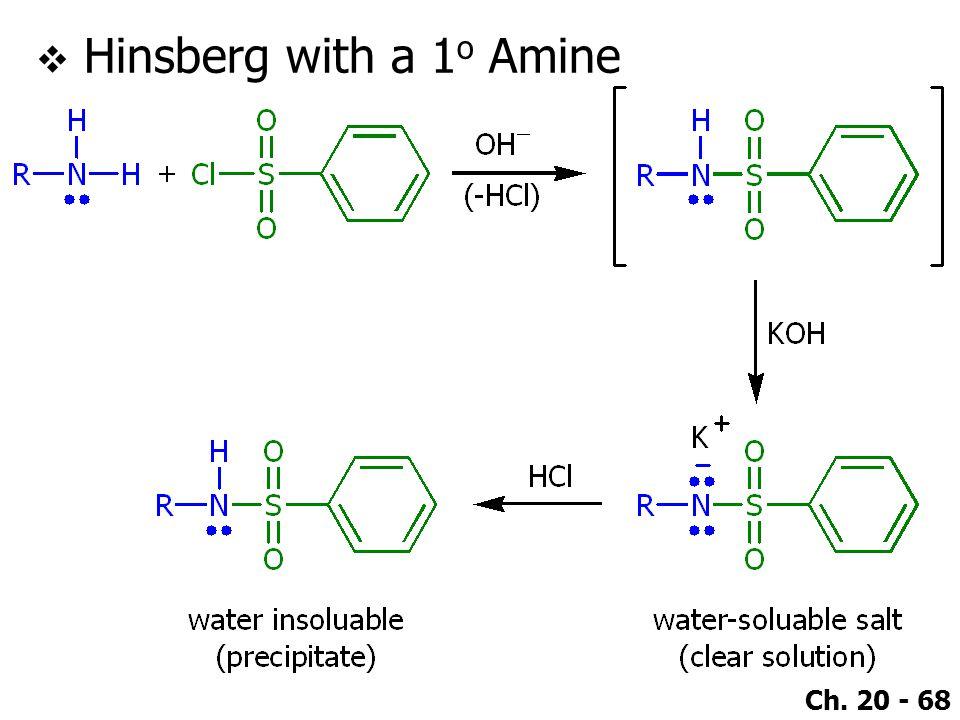 Ch. 20 - 68  Hinsberg with a 1 o Amine
