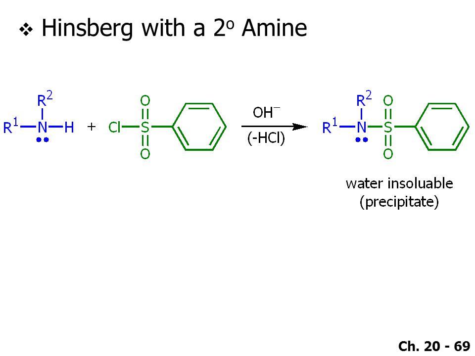 Ch. 20 - 69  Hinsberg with a 2 o Amine