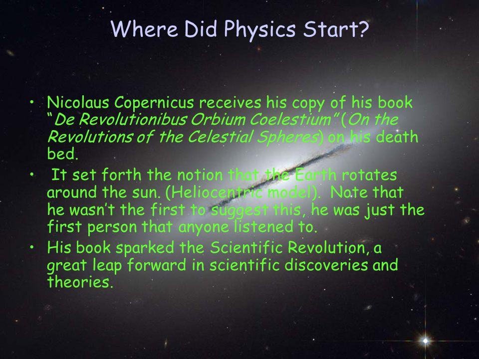 Nicolaus Copernicus receives his copy of his book De Revolutionibus Orbium Coelestium (On the Revolutions of the Celestial Spheres) on his death bed.