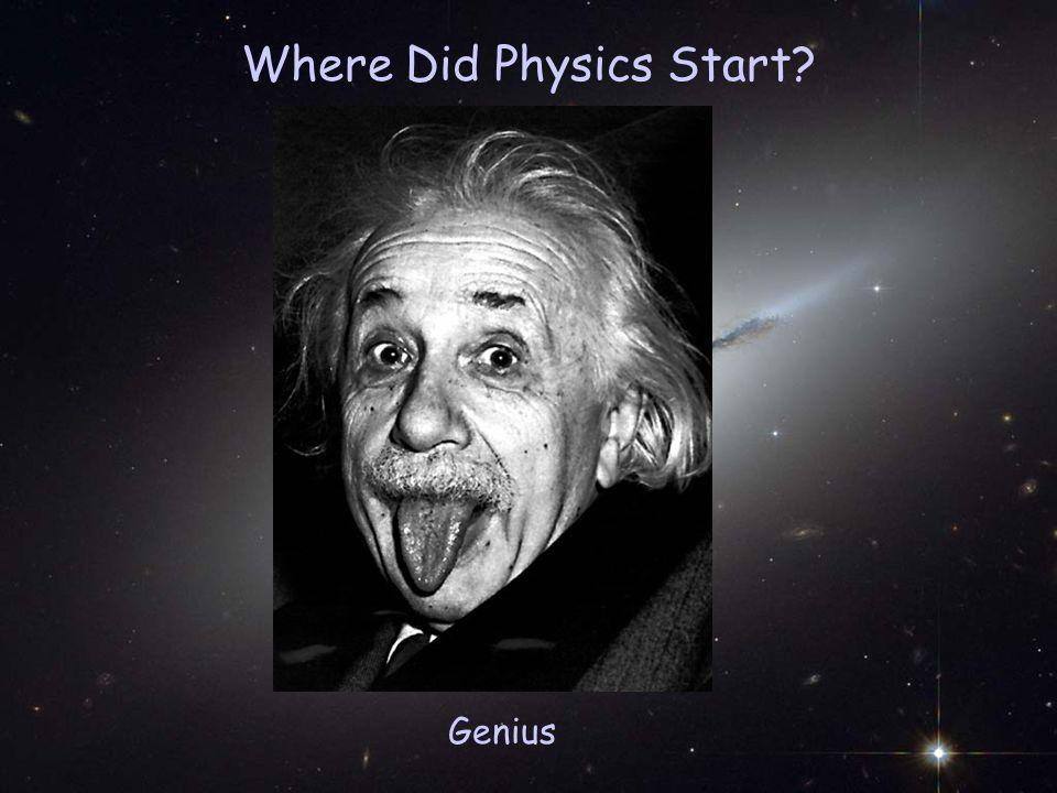 Where Did Physics Start Genius