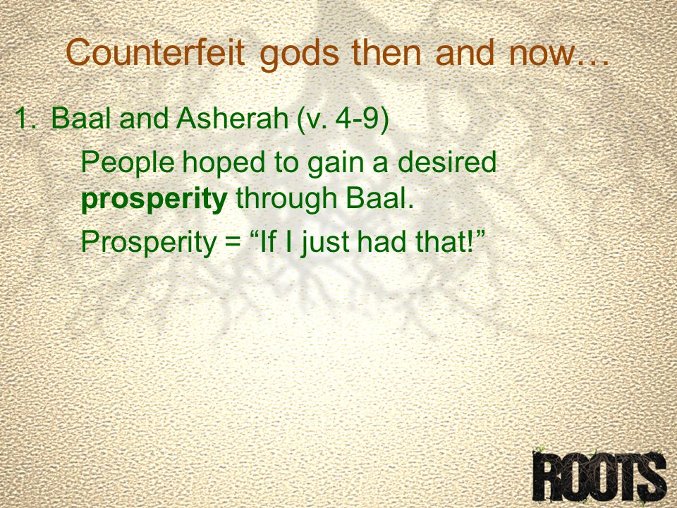 Counterfeit gods then and now… 1.Baal and Asherah (v.