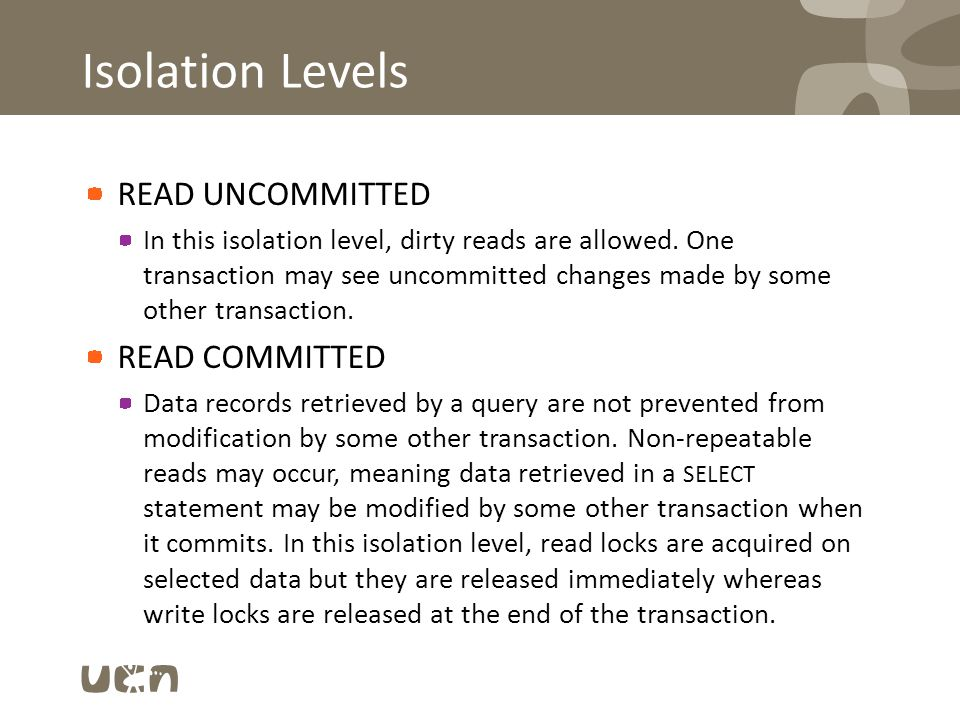 Isolation Levels REPEATABLE READ All data records read by a SELECT statement cannot be changed; however, if the SELECT statement contains any ranged WHERE clauses, phantom reads can occur.