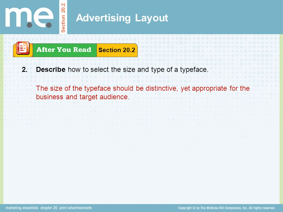 Advertising Layout Describe how to select the size and type of a typeface. Section 20.2 2. The size of the typeface should be distinctive, yet appropr