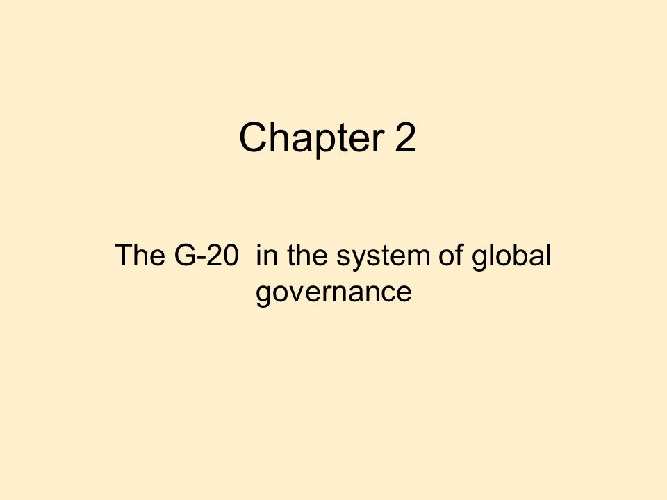 Chapter 2 The G-20 in the system of global governance