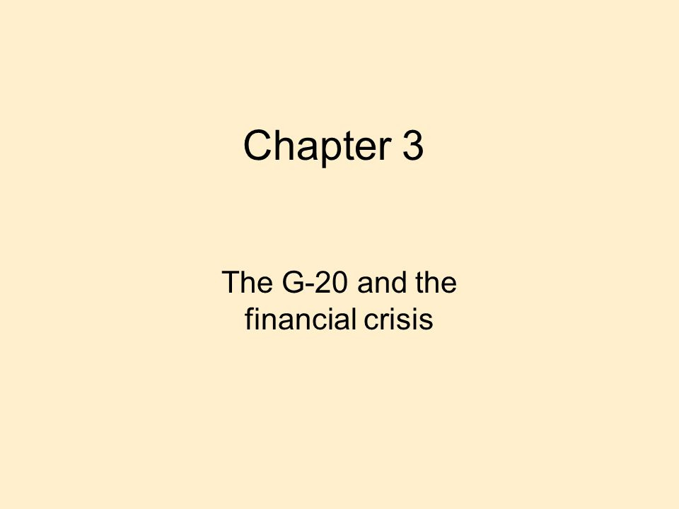 Chapter 3 The G-20 and the financial crisis