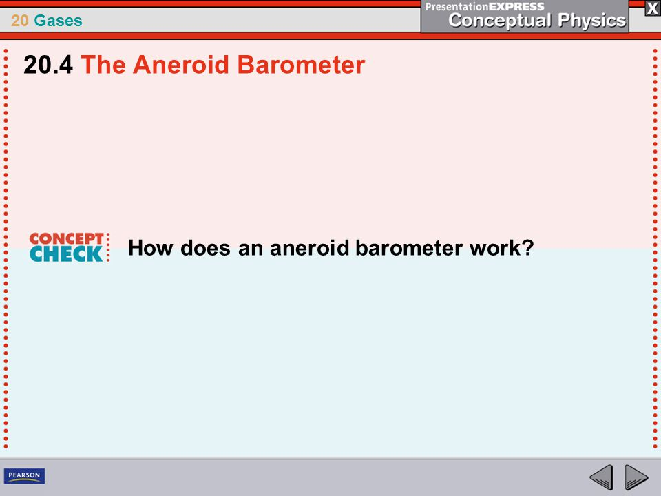 20 Gases How does an aneroid barometer work? 20.4 The Aneroid Barometer