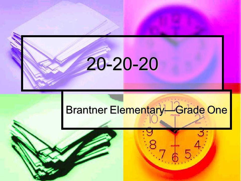 20-20-20 Brantner Elementary—Grade One