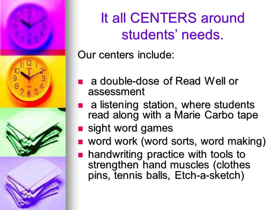 It all CENTERS around students' needs.