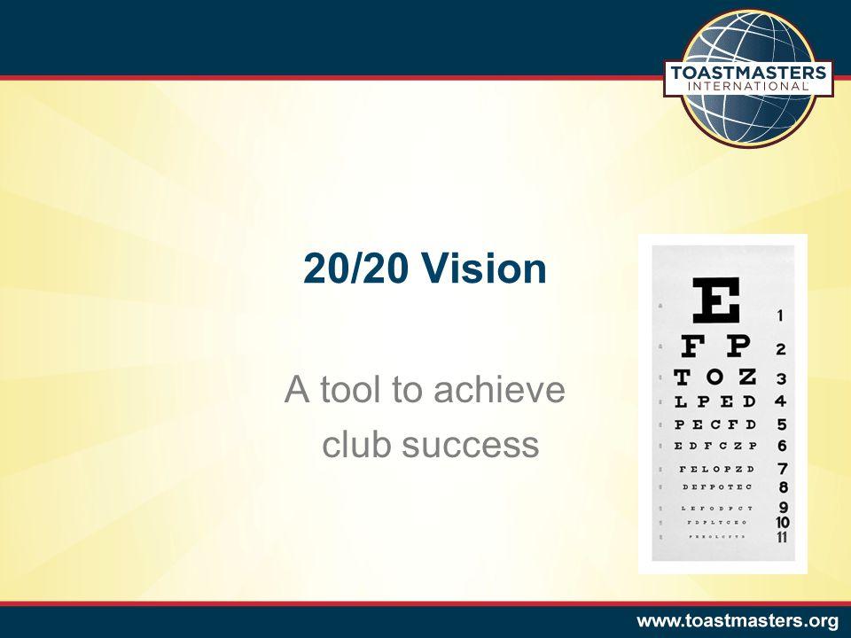 20/20 Vision A tool to achieve club success