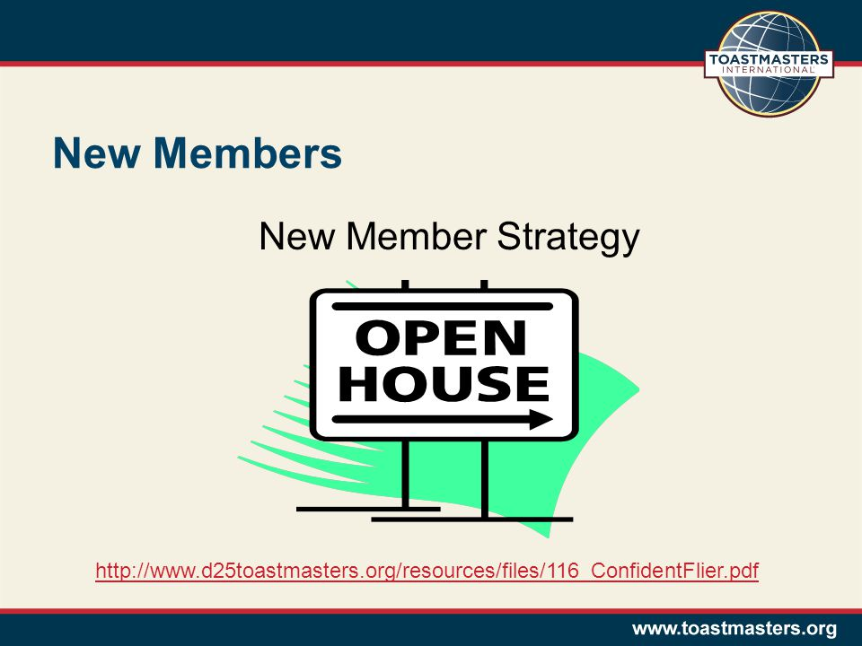 New Member Strategy http://www.d25toastmasters.org/resources/files/116_ConfidentFlier.pdf