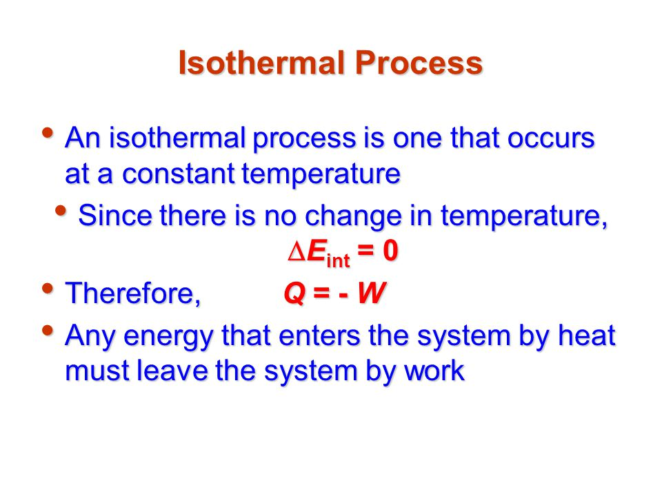 Isothermal Process At right is a PV diagram of an isothermal expansion At right is a PV diagram of an isothermal expansion The curve is a hyperbola The curve is a hyperbola The curve is called as isotherm The curve is called as isotherm