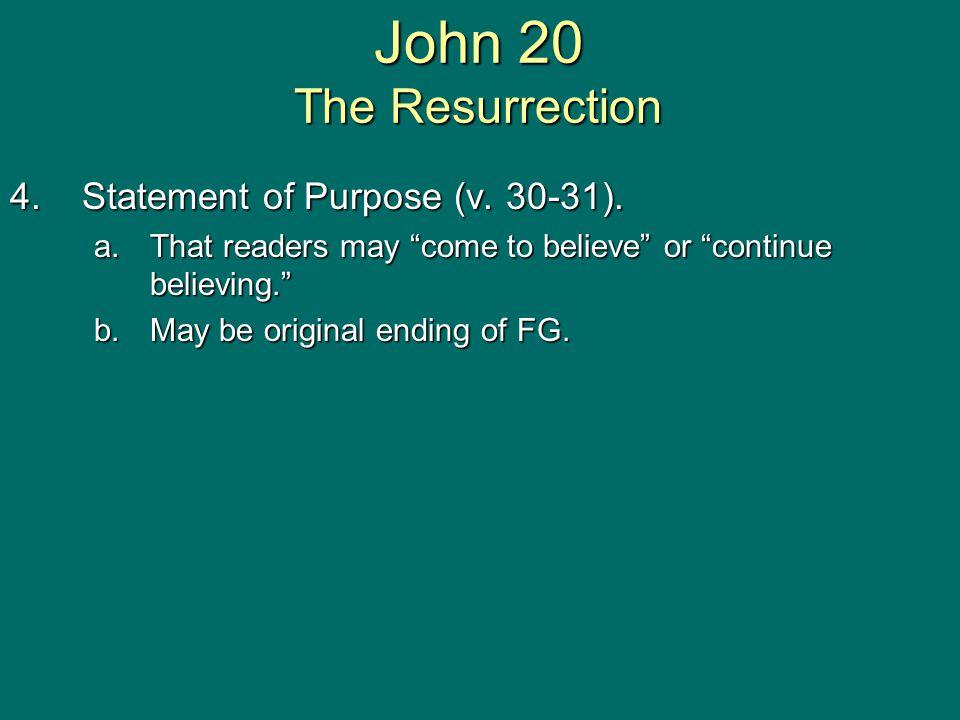 4.Statement of Purpose (v. 30-31).