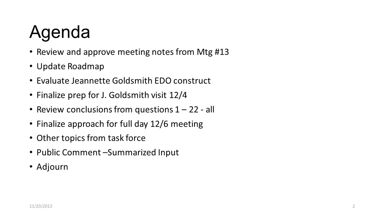 Agenda Review and approve meeting notes from Mtg #13 Update Roadmap Evaluate Jeannette Goldsmith EDO construct Finalize prep for J.