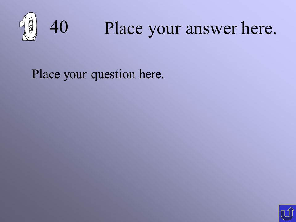 30 Place your question here. Place your answer here.