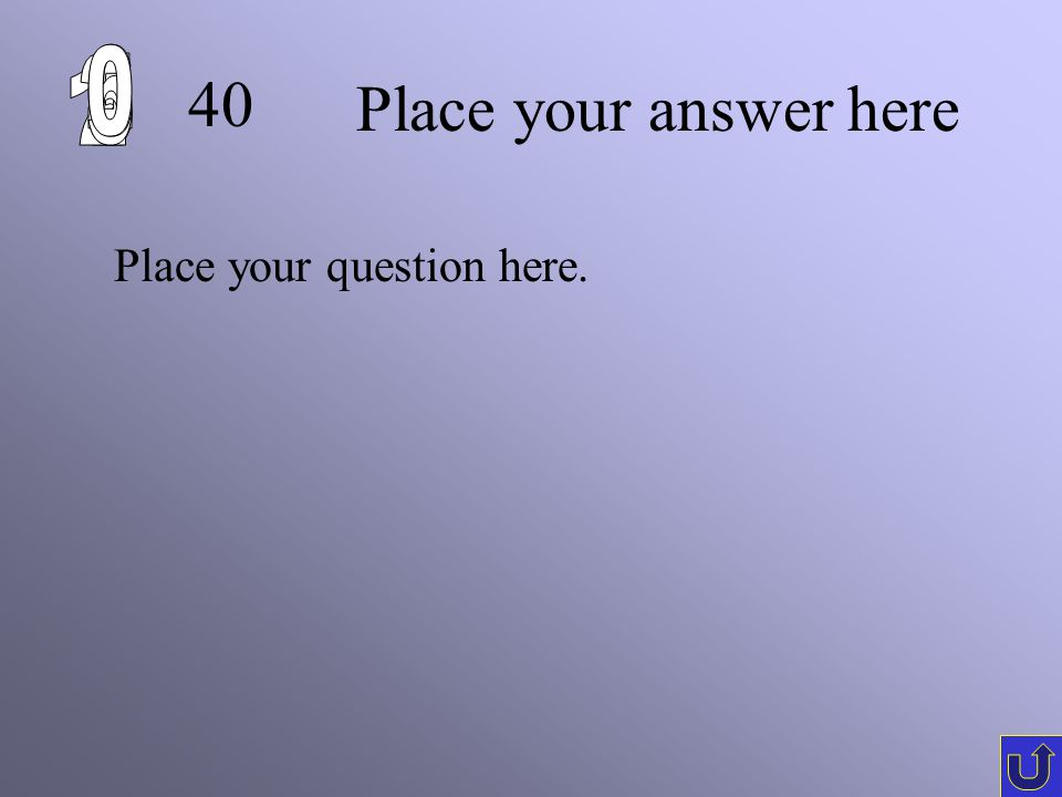 30 Place your question here. Place your answer here