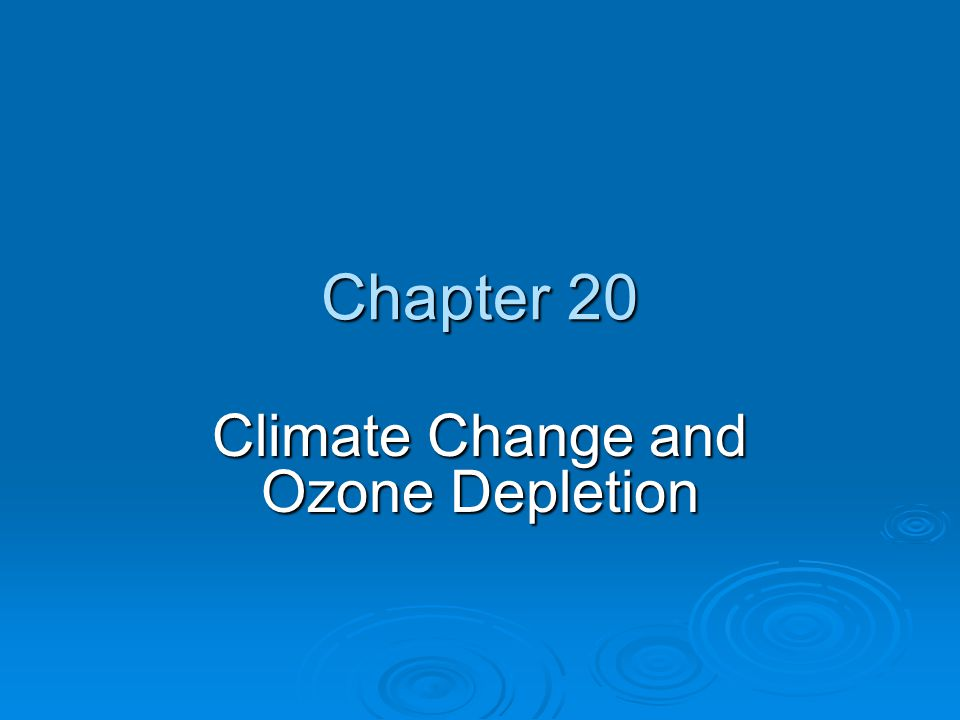 Chapter Overview Questions  How have the earth's temperature and climate changed in the past.