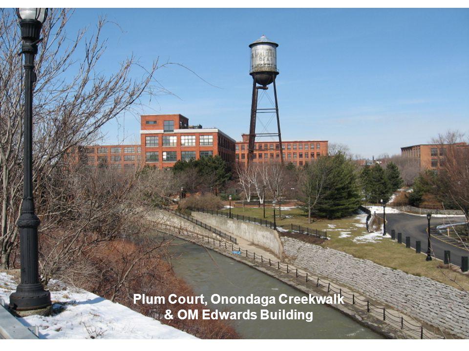Plum Court, Onondaga Creekwalk & OM Edwards Building