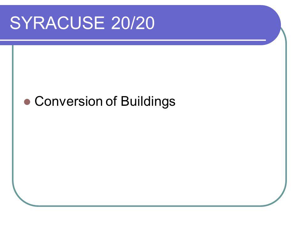 SYRACUSE 20/20 Conversion of Buildings