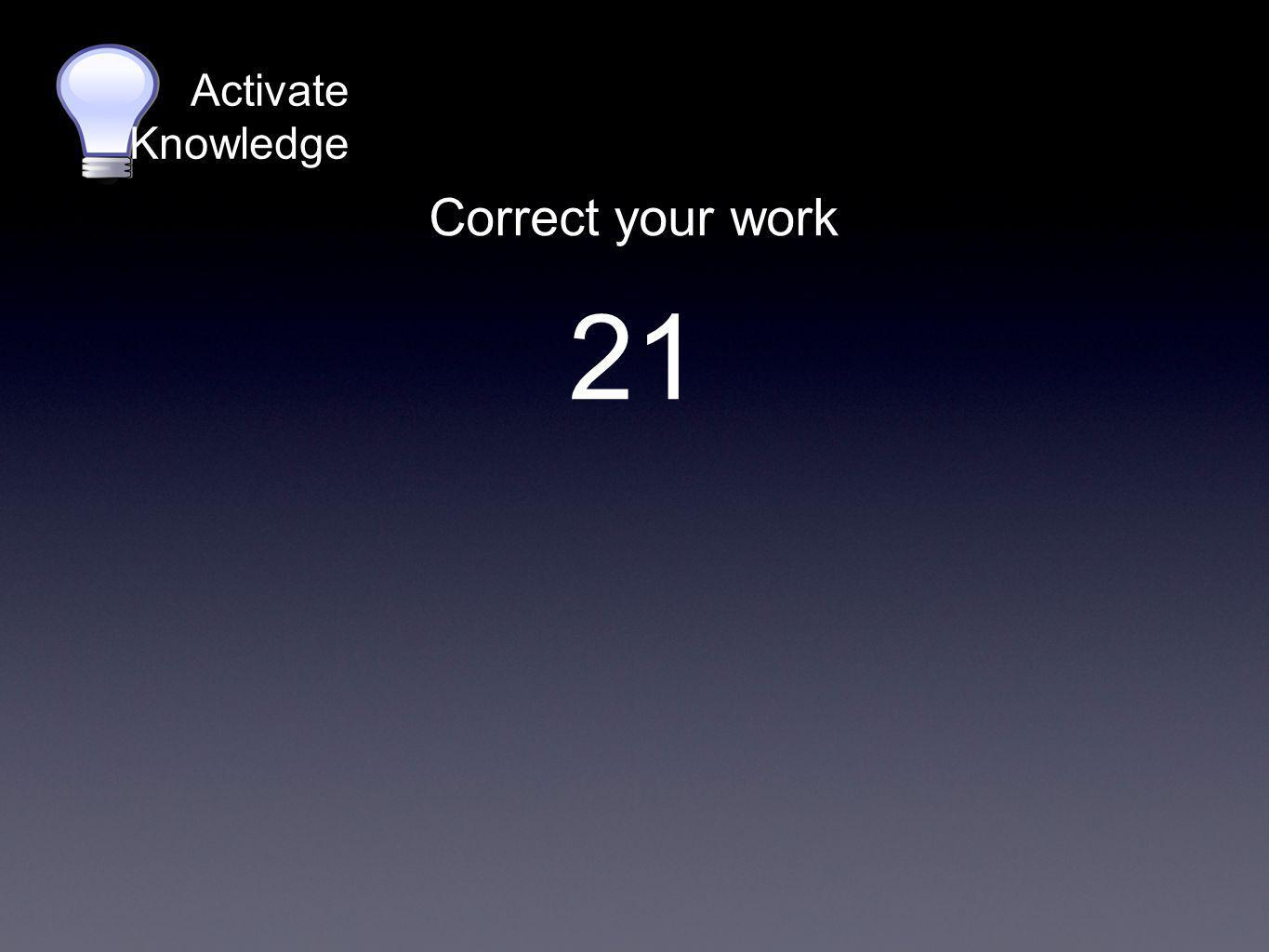 Activate Knowledge 891 ÷ 96 Round the divisor to the nearest 10