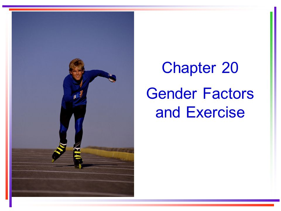 Chapter 20 Gender Factors and Exercise