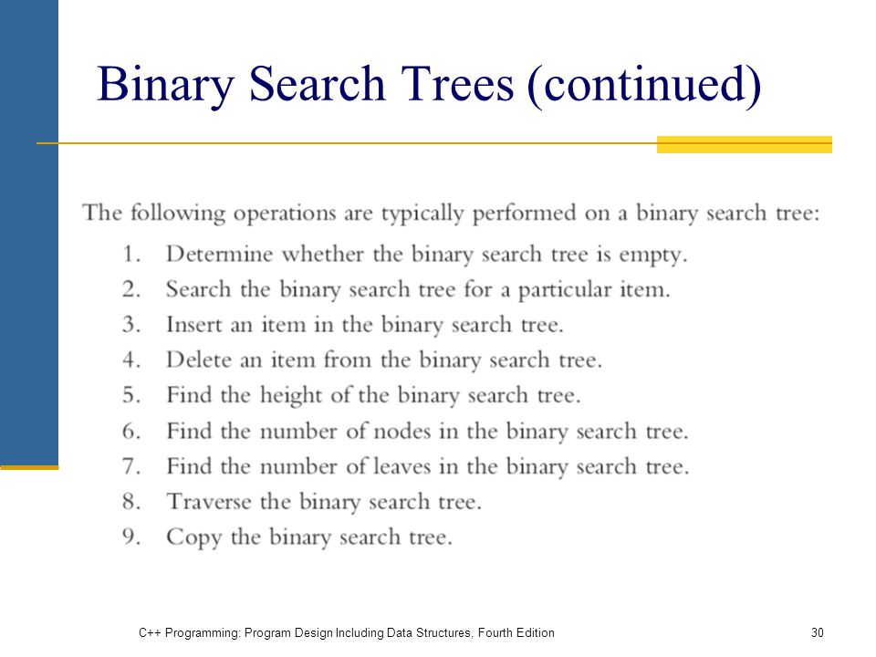 Binary Search Trees (continued) C++ Programming: Program Design Including Data Structures, Fourth Edition30